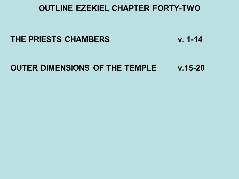OUTLINE EZEKIEL CHAPTER FORTY-TWO THE PRIESTS CHAMBERSv.