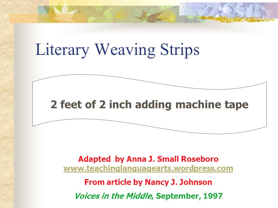 Literary Weaving Strips 2 feet of 2 inch adding machine tape Adapted by Anna J.