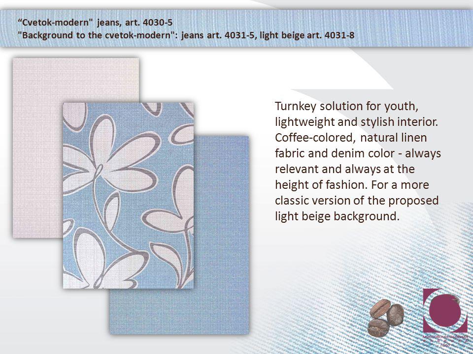 Cvetok-modern jeans, art. 4030-5 Background to the cvetok-modern : jeans art.