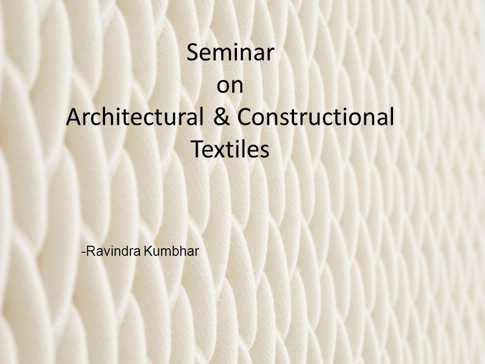 Seminar on Architectural & Constructional Textiles -Ravindra Kumbhar