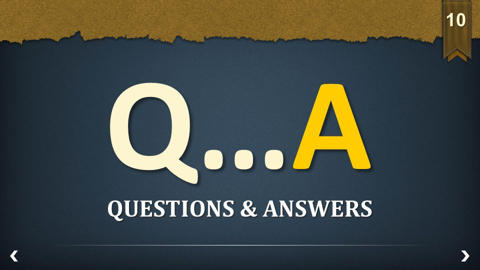 10 QUESTIONS & ANSWERS Q…A