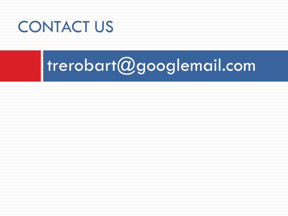 trerobart@googlemail.com CONTACT US: