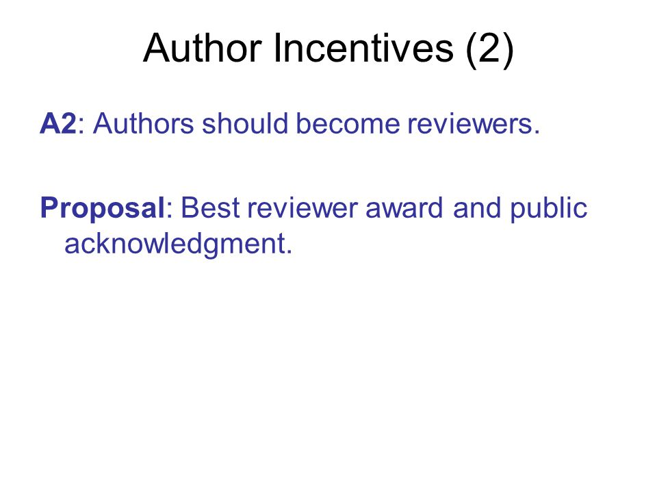 Author Incentives (2) A2: Authors should become reviewers.