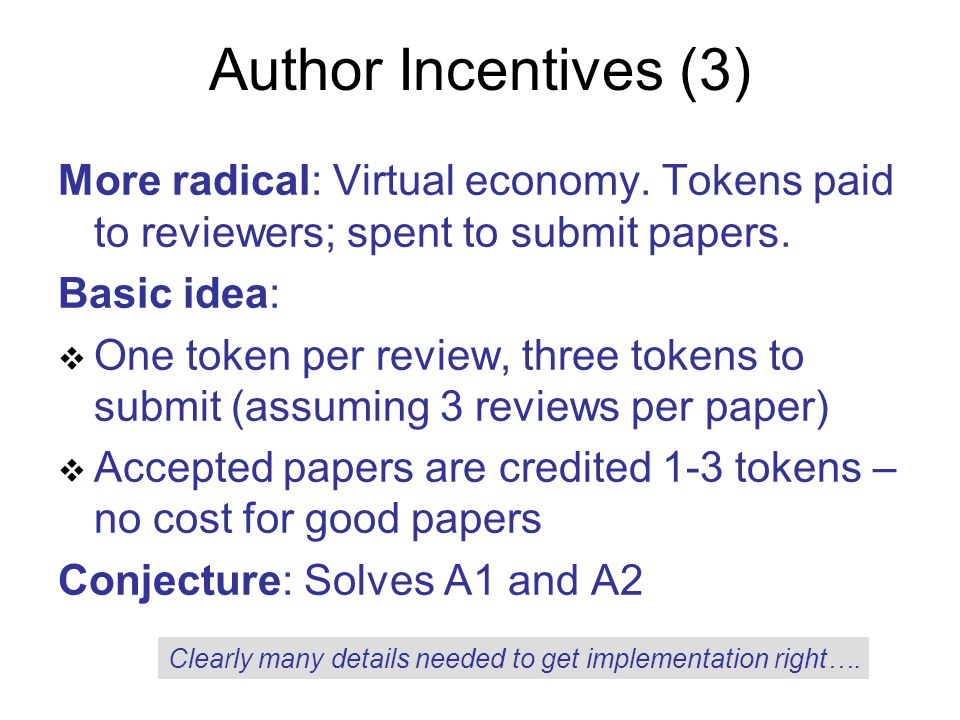 Author Incentives (3) More radical: Virtual economy.