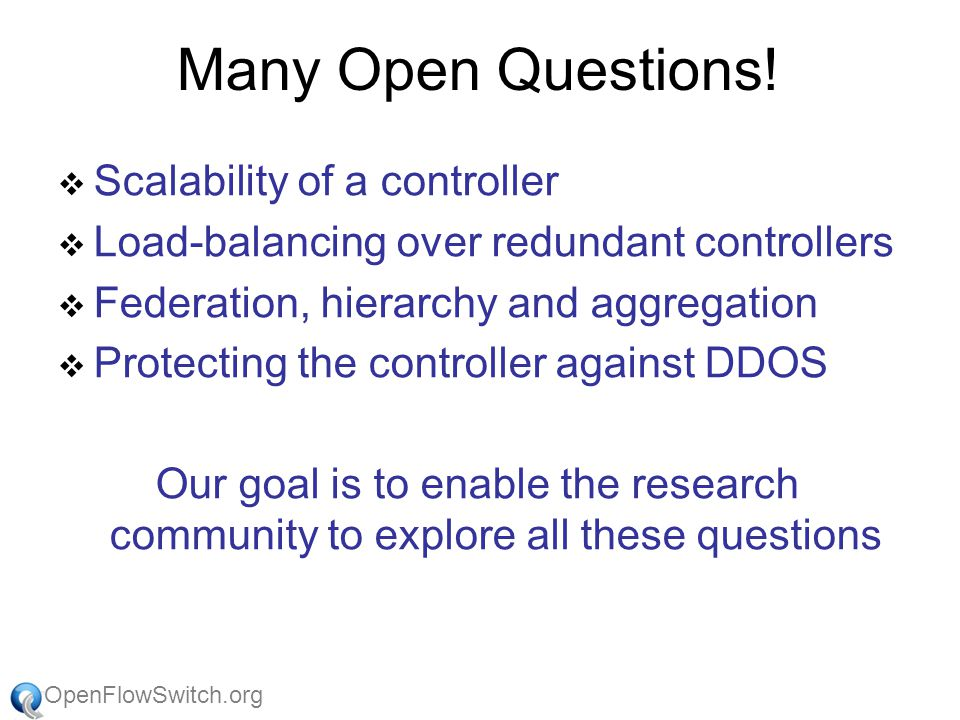 OpenFlowSwitch.org Many Open Questions.
