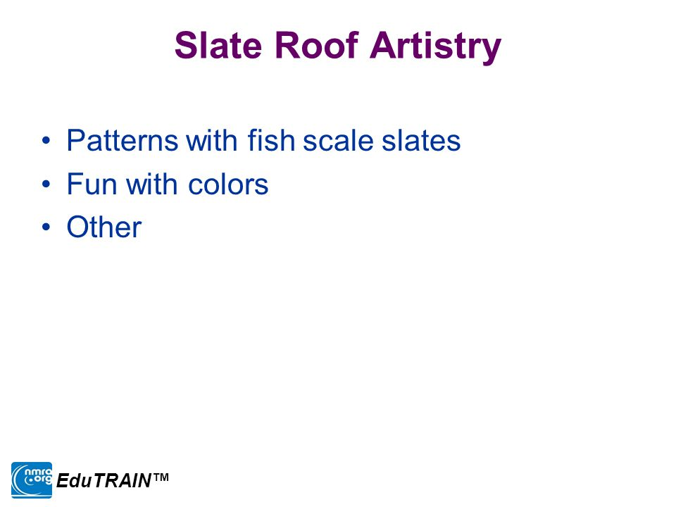 Slate Roof Artistry Patterns with fish scale slates Fun with colors Other EduTRAIN™