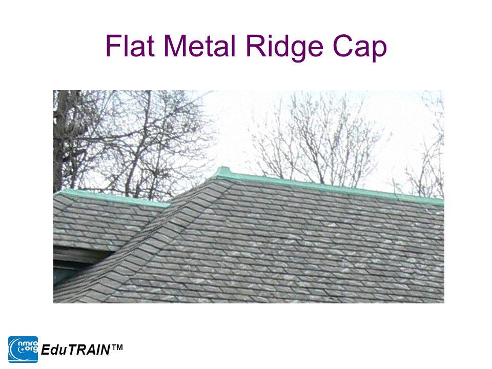 Flat Metal Ridge Cap EduTRAIN™