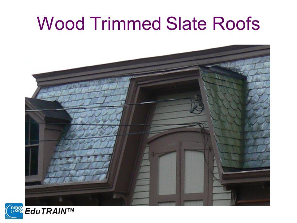 Wood Trimmed Slate Roofs EduTRAIN™