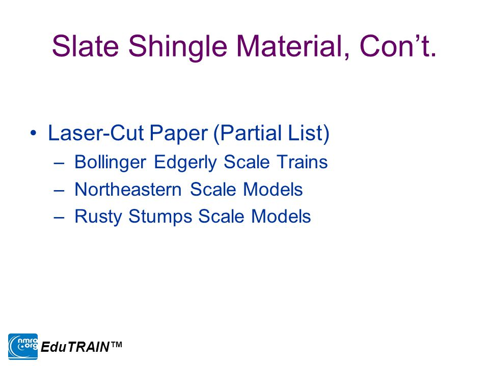 Slate Shingle Material, Con't. Laser-Cut Paper (Partial List) – Bollinger Edgerly Scale Trains – Northeastern Scale Models – Rusty Stumps Scale Models