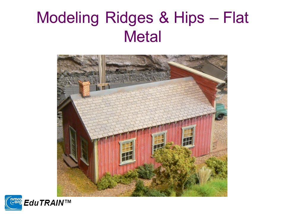 Modeling Ridges & Hips – Flat Metal EduTRAIN™