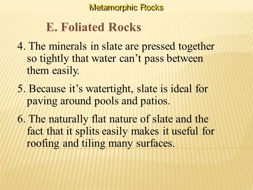 E. Foliated Rocks 4.