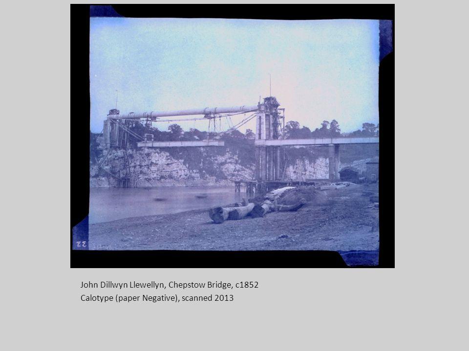 John Dillwyn Llewellyn, Chepstow Bridge, c1852 Calotype (paper Negative), scanned 2013