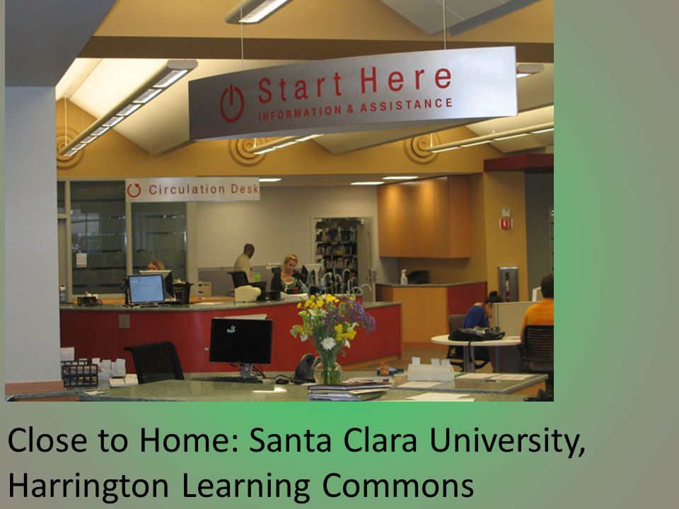 Close to Home: Santa Clara University, Harrington Learning Commons