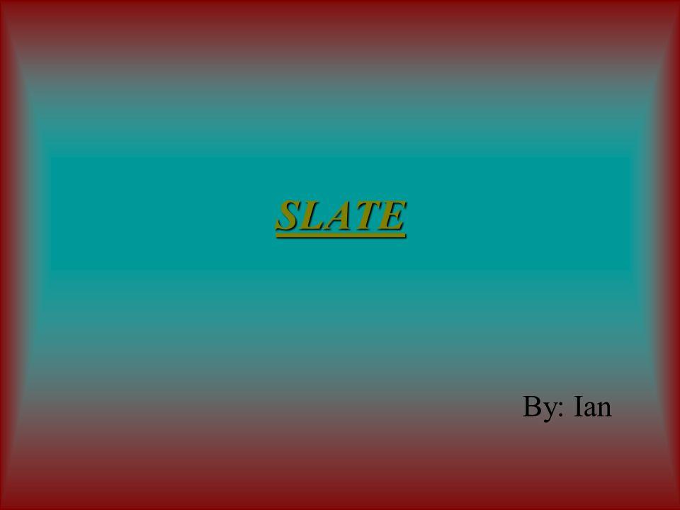 SLATE By: Ian