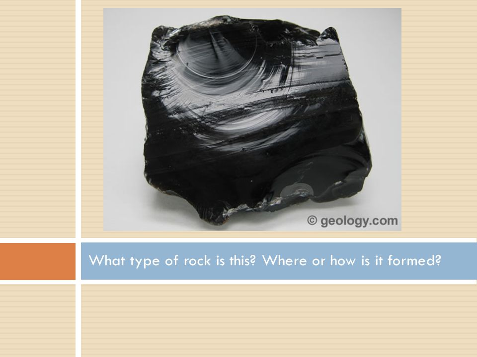 Shale  Clastic Sedimentary Rock  Thin, dark gray sheets – easily broken  Formed from mud and clay being pressed together