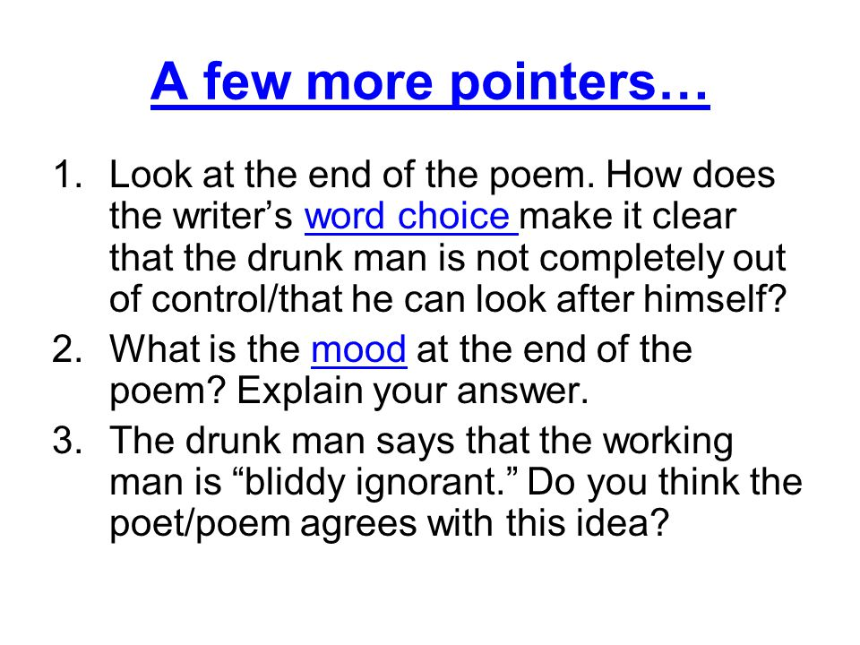 A few more pointers… 1.Look at the end of the poem.