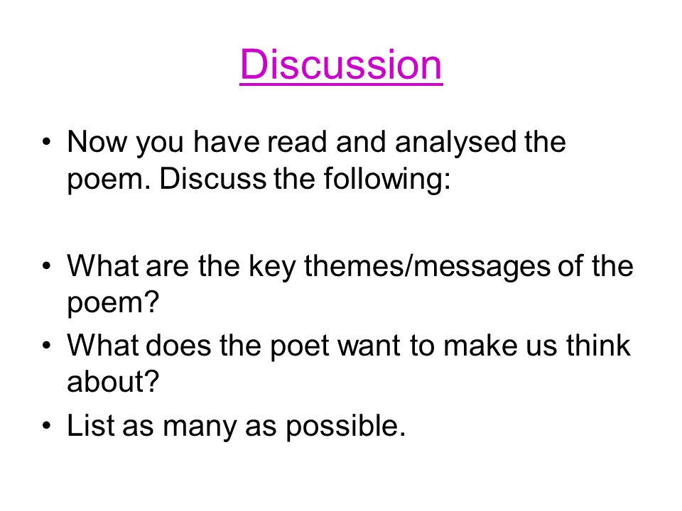 Discussion Now you have read and analysed the poem.
