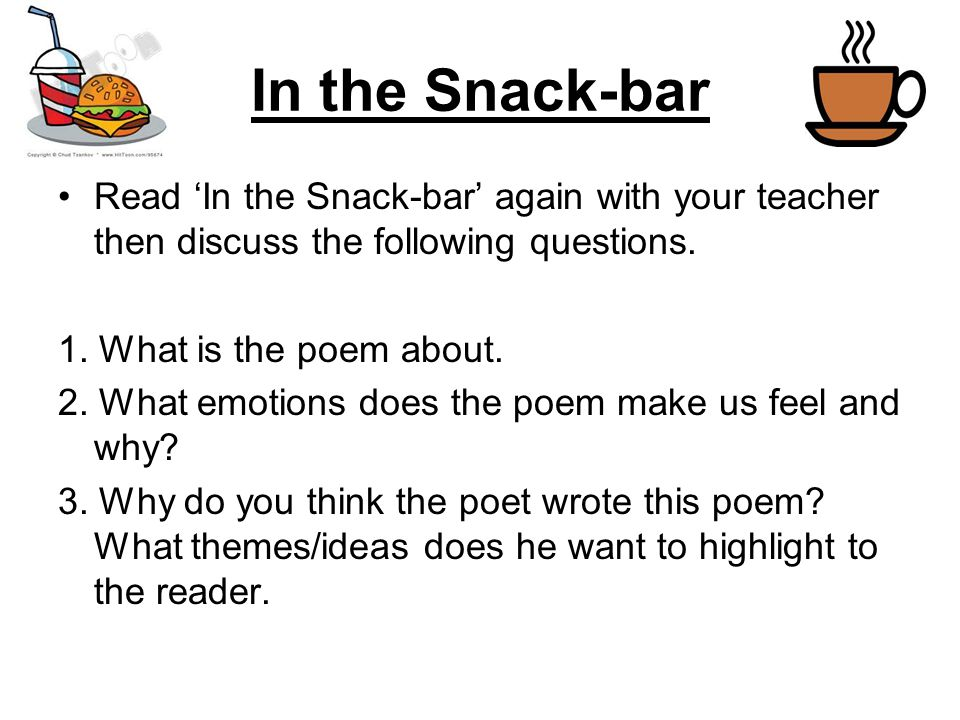 In the Snack-bar Read 'In the Snack-bar' again with your teacher then discuss the following questions.