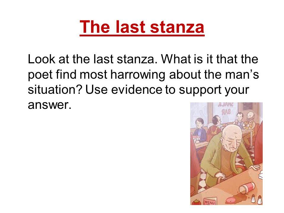 The last stanza Look at the last stanza.