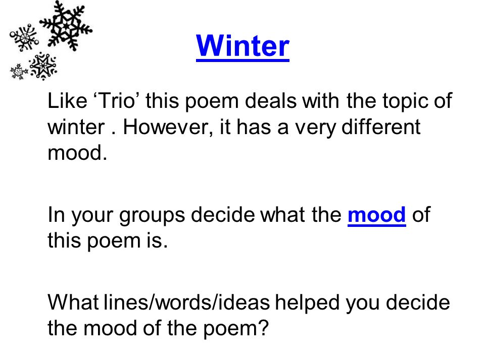 Winter Like 'Trio' this poem deals with the topic of winter.