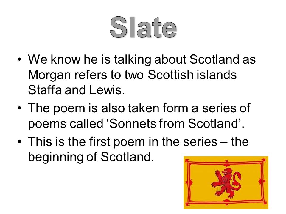 We know he is talking about Scotland as Morgan refers to two Scottish islands Staffa and Lewis.