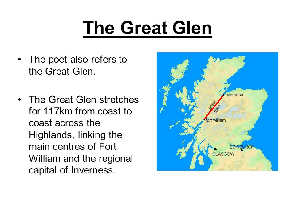 The Great Glen The poet also refers to the Great Glen.