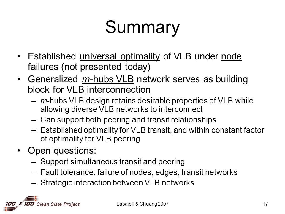 Clean Slate Project Babaioff & Chuang 200717 Summary Established universal optimality of VLB under node failures (not presented today) Generalized m-h