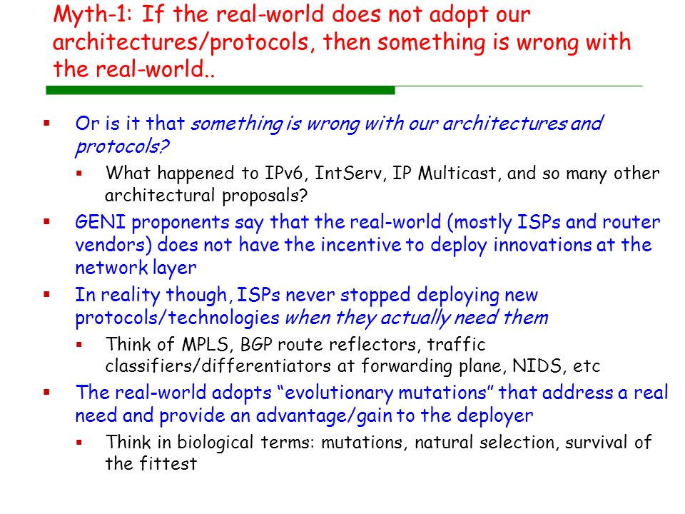 Myth-1: If the real-world does not adopt our architectures/protocols, then something is wrong with the real-world..