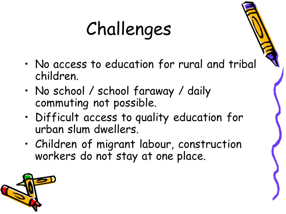 Challenges (Contd.) To provide infrastructure for a few people in each village is not economically feasible.