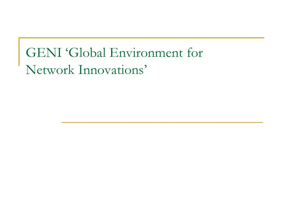 GENI 'Global Environment for Network Innovations'