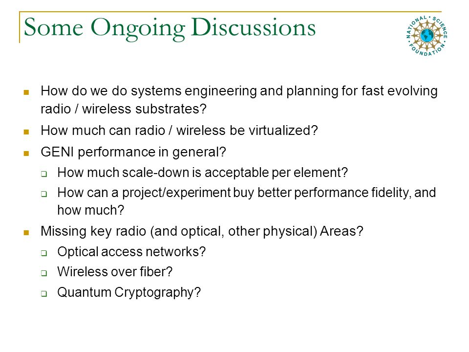 Some Ongoing Discussions How do we do systems engineering and planning for fast evolving radio / wireless substrates.