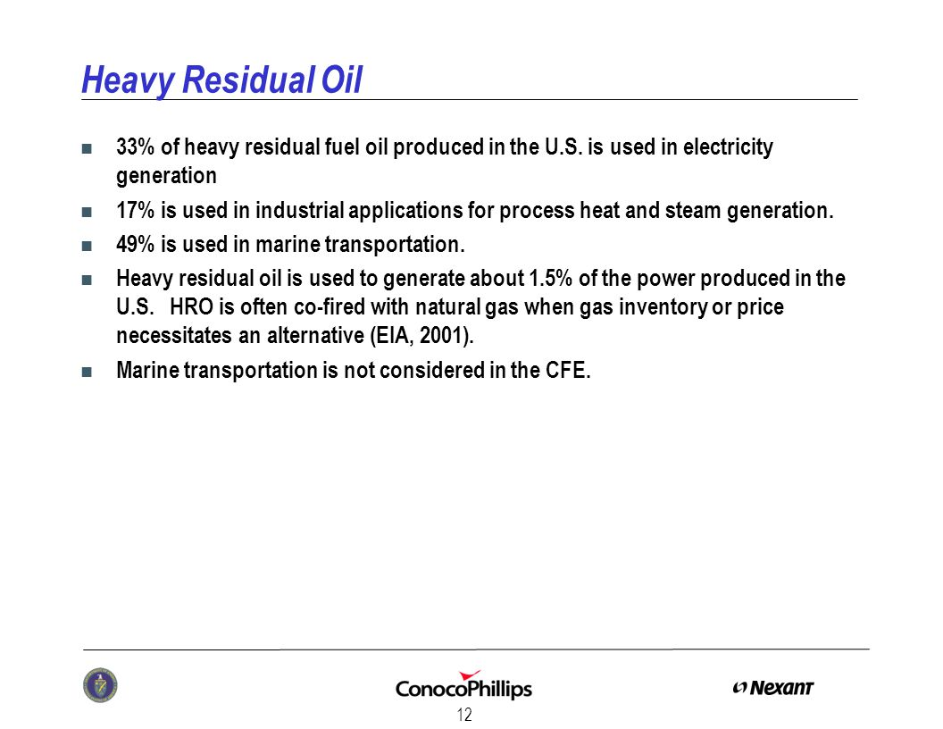 12 Heavy Residual Oil n 33% of heavy residual fuel oil produced in the U.S.