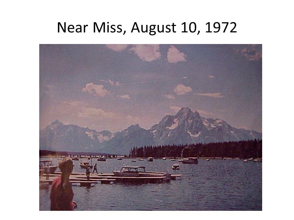 Near Miss, August 10, 1972