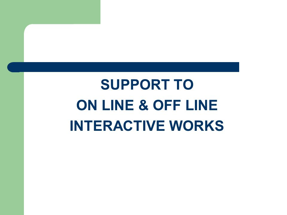 SUPPORT TO ON LINE & OFF LINE INTERACTIVE WORKS