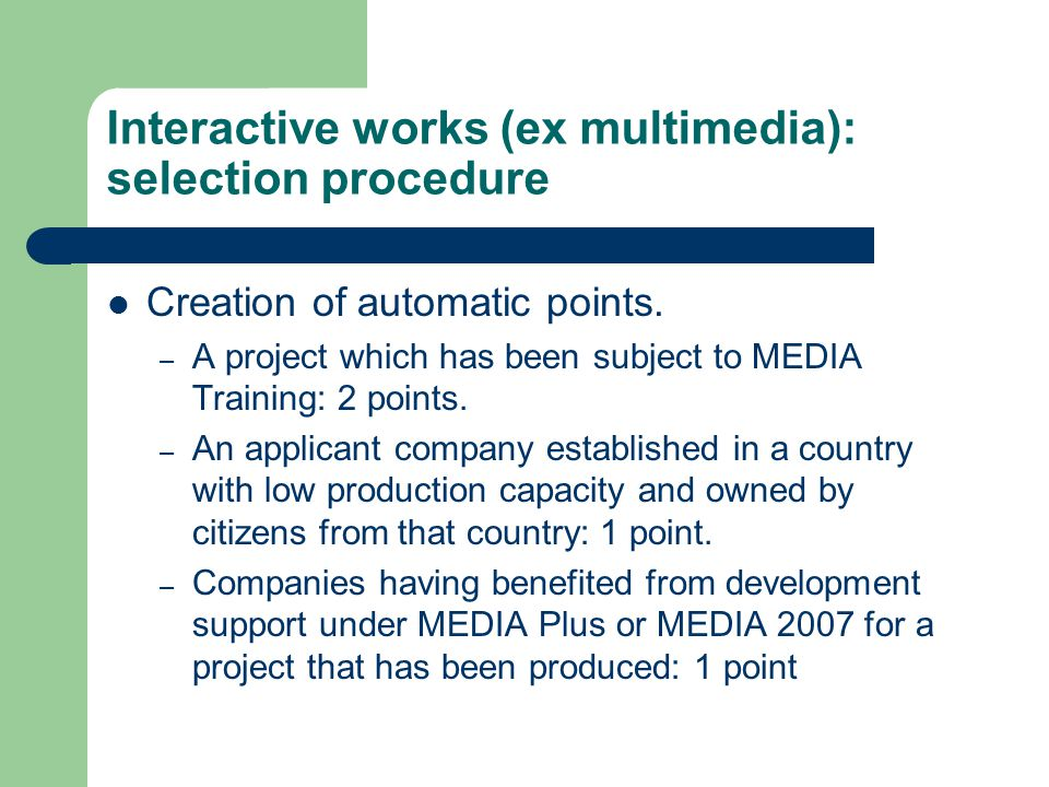 Interactive works (ex multimedia): selection procedure Creation of automatic points.