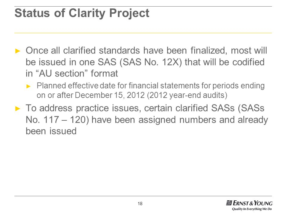 18 Status of Clarity Project ► Once all clarified standards have been finalized, most will be issued in one SAS (SAS No.