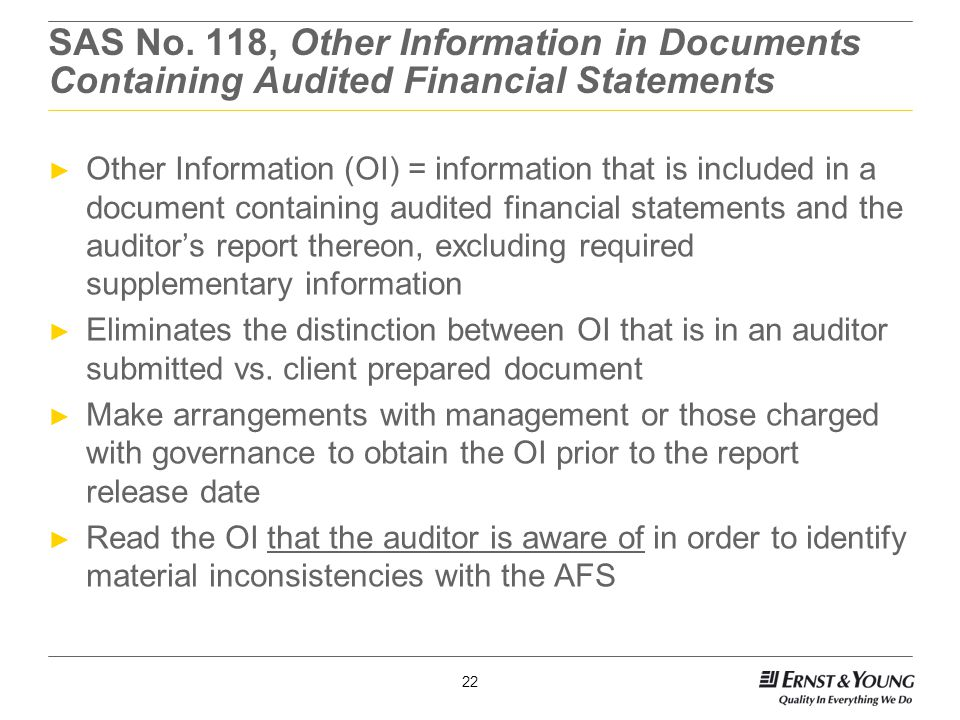 22 SAS No. 118, Other Information in Documents Containing Audited Financial Statements ► Other Information (OI) = information that is included in a do