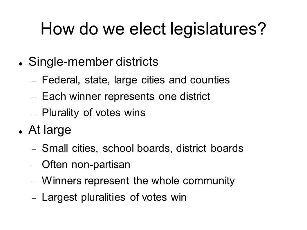 How do we elect legislatures.
