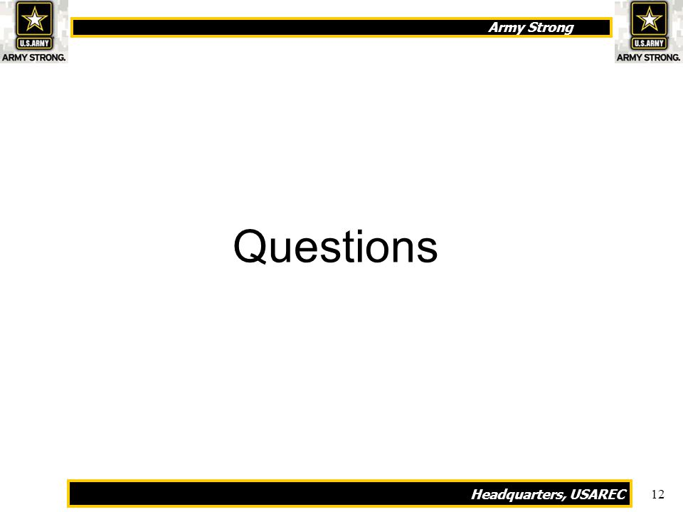 Army Strong Headquarters, USAREC 12 Questions