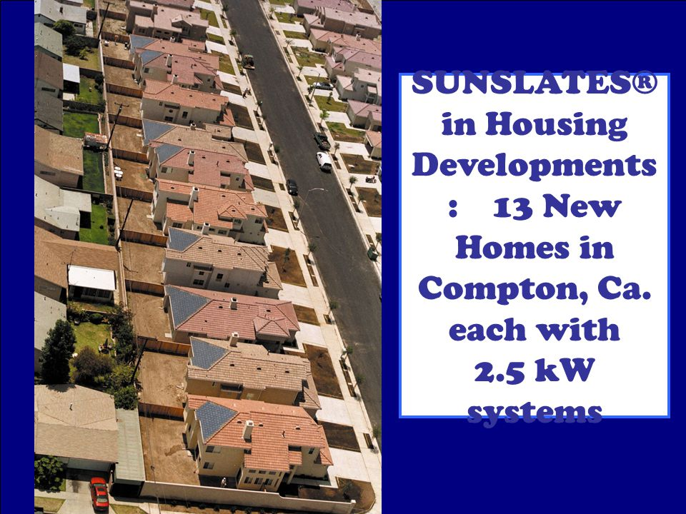 SUNSLATES® in Housing Developments : 13 New Homes in Compton, Ca. each with 2.5 kW systems