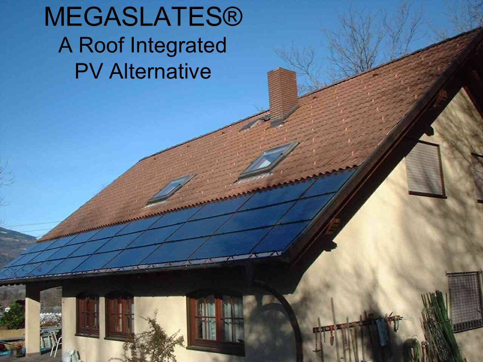 MEGASLATES® A Roof Integrated PV Alternative