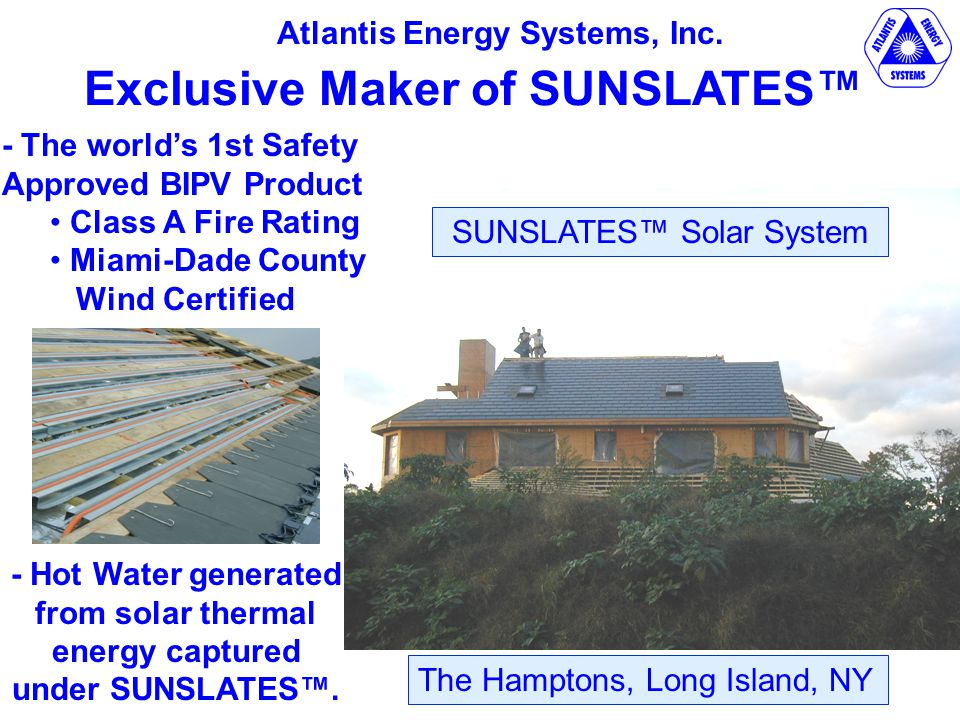 - The world's 1st Safety Approved BIPV Product Class A Fire Rating Miami-Dade County Wind Certified Atlantis Energy Systems, Inc.
