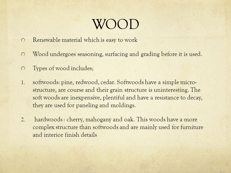 Types of wood products Solid wood lumber; it is available in nominal or dimensional material.