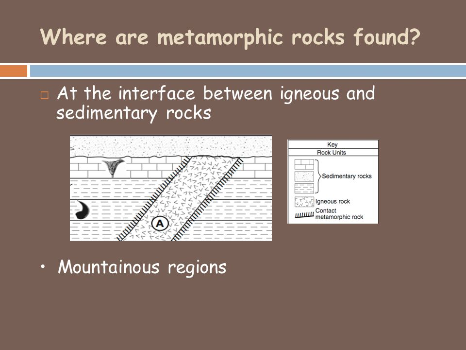 Where are metamorphic rocks found.