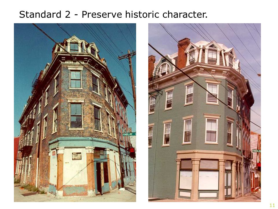Standard 2 - Preserve historic character. 11