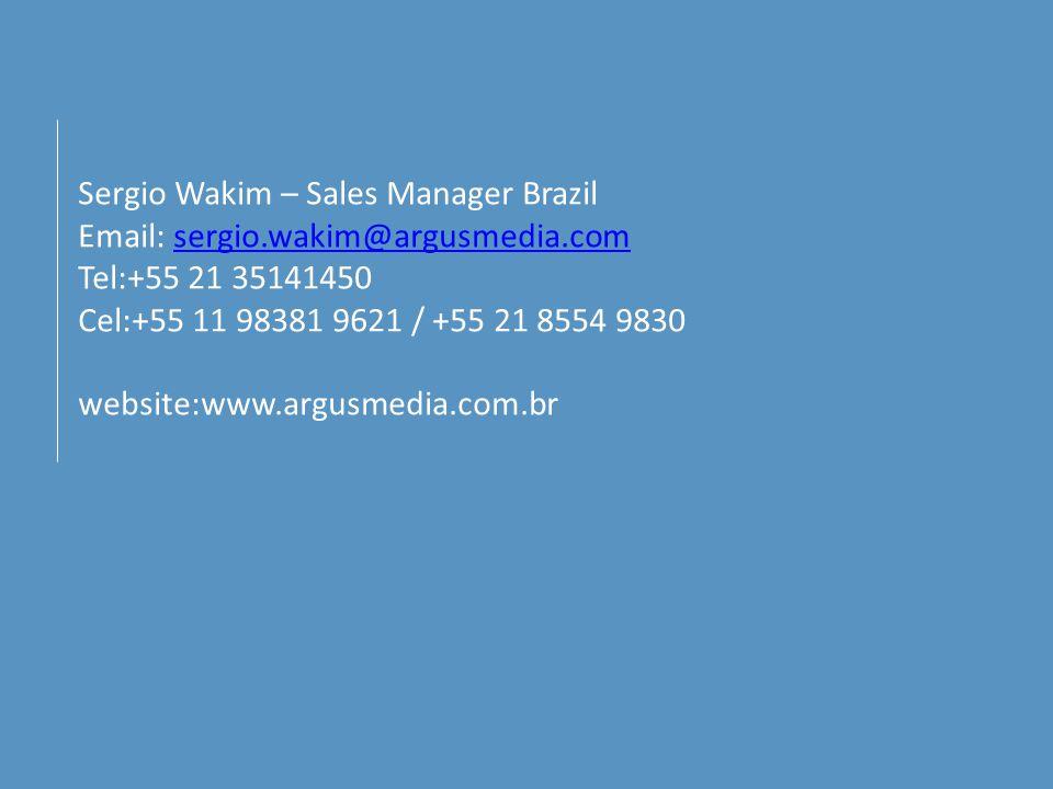 Sergio Wakim – Sales Manager Brazil Email: sergio.wakim@argusmedia.com Tel:+55 21 35141450 Cel:+55 11 98381 9621 / +55 21 8554 9830 website:www.argusmedia.com.brsergio.wakim@argusmedia.com