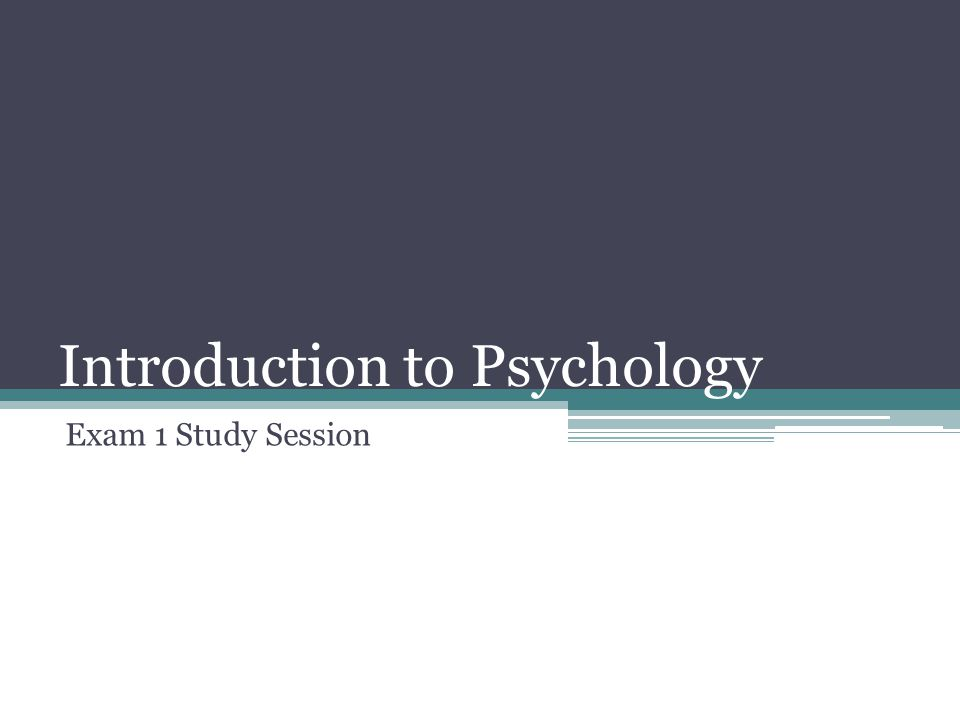 Introduction to Psychology Exam 1 Study Session