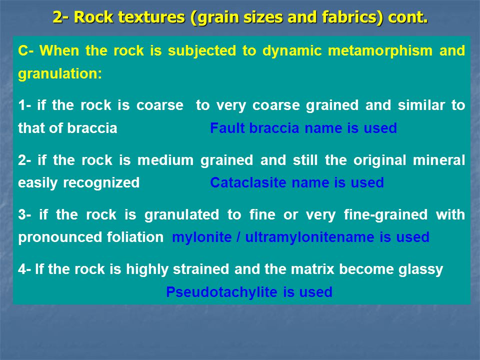 2- Rock textures (grain sizes and fabrics) cont.
