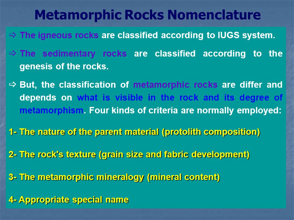 Metamorphic Rocks Nomenclature  The igneous rocks are classified according to IUGS system.