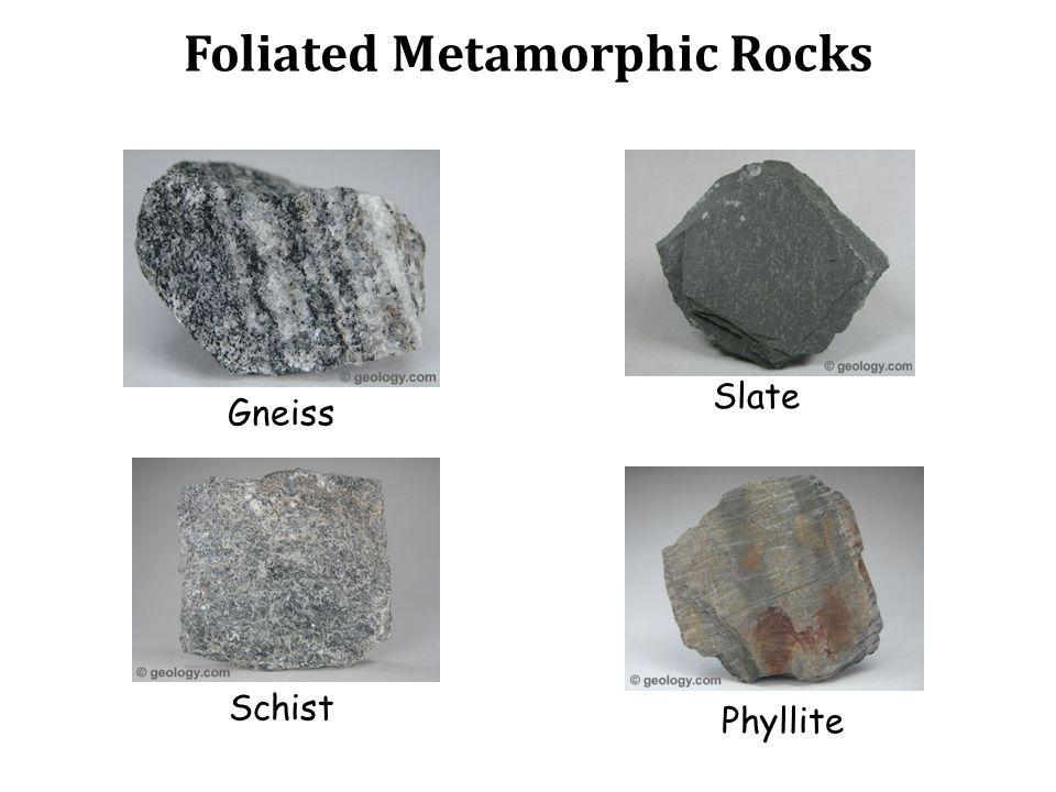 Foliated Metamorphic Rocks Gneiss Schist Slate Phyllite